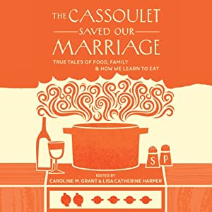 The Cassoulet Saved Our Marriage Audiobook