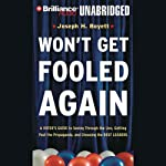 Won't Get Fooled Again: A Voter's Guide to Choosing the Best Leaders | Joseph H. Boyett