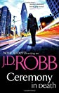 Ceremony in Death. Nora Roberts Writing as J.D. Robb (In Death 5) [Paperback]