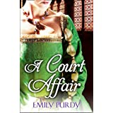 A Court Affairby Emily Purdy