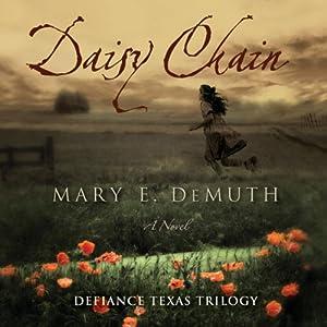 Daisy Chain: Defiance Texas Trilogy, Book 1 | [Mary E. DeMuth]