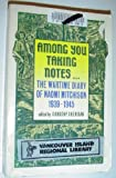 Among You Taking Notes: The Wartime Diary of Naomi Mitchison, 1939-1945 (Oxford Paperbacks) (0192819518) by Mitchison, Naomi
