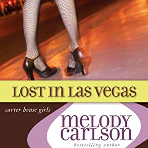 Lost in Las Vegas: Carter House Girls, Book 5 | [Melody Carlson]