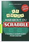 Michel Charlemagne Le guide Marabout du Scrabble