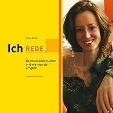 Ich REDE. Coaching für Stimme und Persönlichkeit (       ungekürzt) von Isabel García Gesprochen von: Isabel García