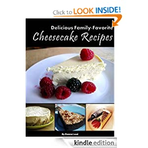 Kindle Book Bargains: Cheesecake Recipes - Delicious Family-Favorite Cheesecake Recipes for Every Occasion, by Donna Leed. Publication Date: August 7, 2012