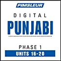 Punjabi Phase 1, Unit 16-20: Learn to Speak and Understand Punjabi with Pimsleur Language Programs  by Pimsleur