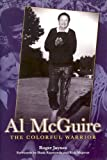Al Mcguire: The Colorful Warrior