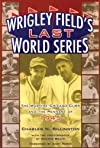 Wrigley Field's Last World Series: The Wartime Chicago Cubs and the Pennant of 1945