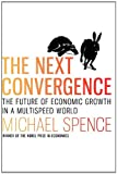 img - for The Next Convergence: The Future of Economic Growth in a Multispeed World book / textbook / text book