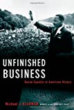 img - for Unfinished Business: Racial Equality in American History (Inalienable Rights) book / textbook / text book