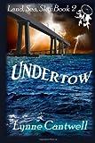 Undertow (Land, Sea, Sky) (Volume 2)
