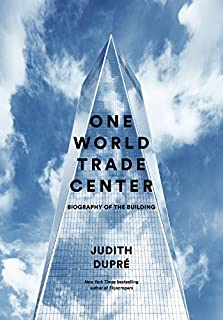 Book Cover: One World Trade Center: Biography of the Building