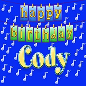 Amazon.com: Happy Birthday Cody: Ingrid DuMosch: MP3 Downloads