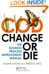 Change or Die: The Business Process I...