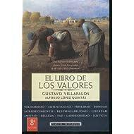 EL LIBRO DE LOS VALORES Solidaridad, autenticidad, fidelidad, libertad, justicia, agradecimiento, bondad, responsabilidad...