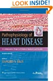 Pathophysiology of Heart Disease: A Collaborative Project of Medical Students and Faculty, 4th Edition
