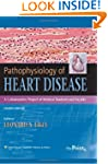 Pathophysiology of Heart Disease: A C...