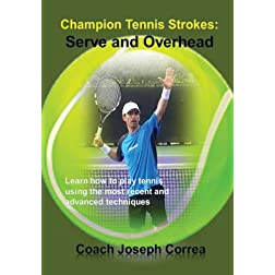 Champion Tennis Strokes: Serve and Overhead