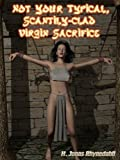Not Your Typical, Scantily-Clad Virgin Sacrifice