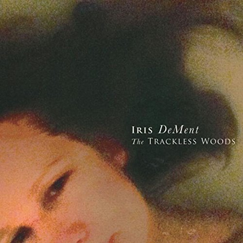 Iris DeMent-The Trackless Woods-2015-ERP Download