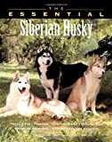Howell Book House The Essential Siberian Husky (Essential Guide)
