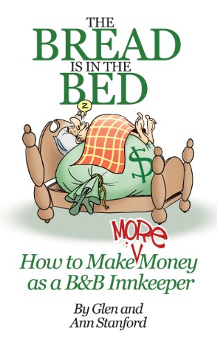 the-bread-is-in-the-bed-how-to-make-more-money-as-a-bb-innkeeper-english-edition