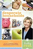 Desperate Households: How to Restore Order and Harmony to Your Life and Home