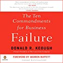 The Ten Commandments for Business Failure (       UNABRIDGED) by Donald Keough Narrated by George Guidall