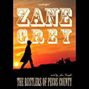 The Rustlers of Pecos County | [Zane Grey]