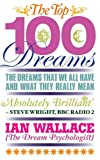 img - for The Top 100 Dreams: The Dreams That We All Have and What They Really Mean book / textbook / text book