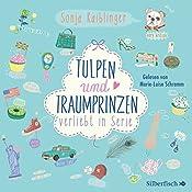 Tulpen und Traumprinzen (Verliebt in Serie 3) | Sonja Kaiblinger