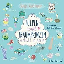 Tulpen und Traumprinzen (Verliebt in Serie 3) Hörbuch von Sonja Kaiblinger Gesprochen von: Marie-Luise Schramm