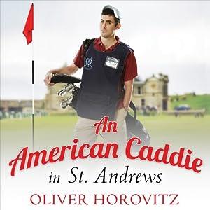 An American Caddie in St. Andrews Audiobook