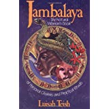 Jambalaya: The Natural Woman's Book of Personal Charms and Practical Ritualsby Luisah Teish