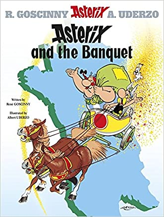 Asterix and the Banquet: Album #5 (Asterix (Orion Paperback)) (Bk. 5) written by Rene Goscinny