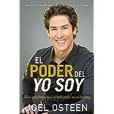 El poder del yo soy: Dos palabras que cambiarán su vida hoy (Spanish Edition)