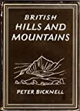 img - for BRITISH HILLS AND MOUNTAINS (BRITAIN IN PICTURES SERIES) book / textbook / text book