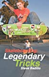 img - for Skateboarding: Legendary Tricks book / textbook / text book