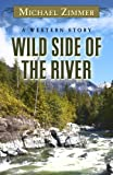 Wild Side of the River: A Western Story (Five Star Western Series)