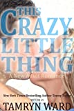 This Crazy Little Thing (A New Adult Billionaire Romance)