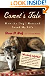 Comet's Tale: How the Dog I Rescued S...