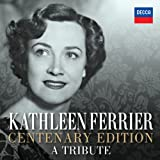 Centenary Edition - A Tribute Kathleen Ferrier