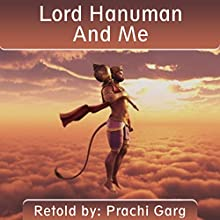 Lord Hanuman and Me Audiobook by Prachi Garg Narrated by Nigel Barks Field