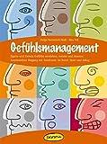Gefühlsmanagement: Eigene und fremde Gefühle verstehen, nutzen und steuern: Konstruktiver Umgang mit Emotionen im Beruf, Team und Alltag (Praxisbücher für den pädagogischen Alltag)