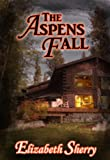 The Aspens Fall (The Aspen Series Book 2)