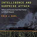 Intelligence and Surprise Attack: Failure and Success from Pearl Harbor to 9/11 and Beyond Audiobook by Erik J. Dahl Narrated by John N. Gully