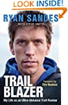 Trail Blazer: My Life as an Ultra-dis...