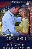 Savage Disclosure (The Nickie Savage Series, Book 3)