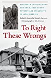 img - for To Right These Wrongs: The North Carolina Fund and the Battle to End Poverty and Inequality in 1960s America book / textbook / text book